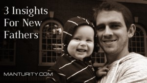 3 Insights for New Fathers