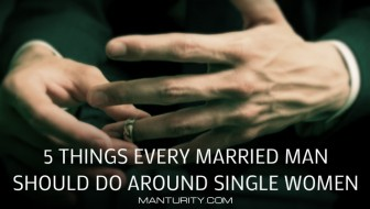 5 Things Every Married Man Should Do Around Single Women