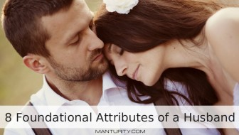 8 Foundational Attributes of a Husband