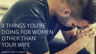 8 Things You're Doing for Women Other than Your Wife
