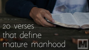 20 Scripture Verses that Define Mature Manhood