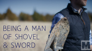 Being a Man of Shovel and Sword