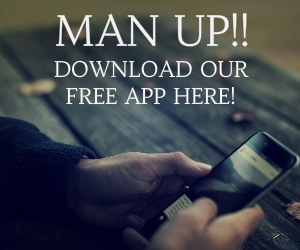 MAN UP! IT'S FREE!
