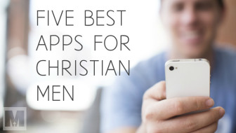 The 5 Best Apps Available for Christian Men