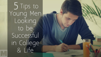 5 Tips to Young Men Looking to be Successful in College & Life