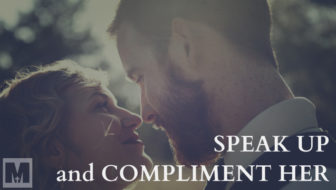 Why You Should Speak Up and Compliment Your Wife More