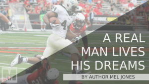 A Real Man Lives His Dreams