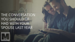 The Conversation You Should Have Had With Your Spouse Last Year
