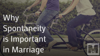 Why Spontaneity is Important in Marriage
